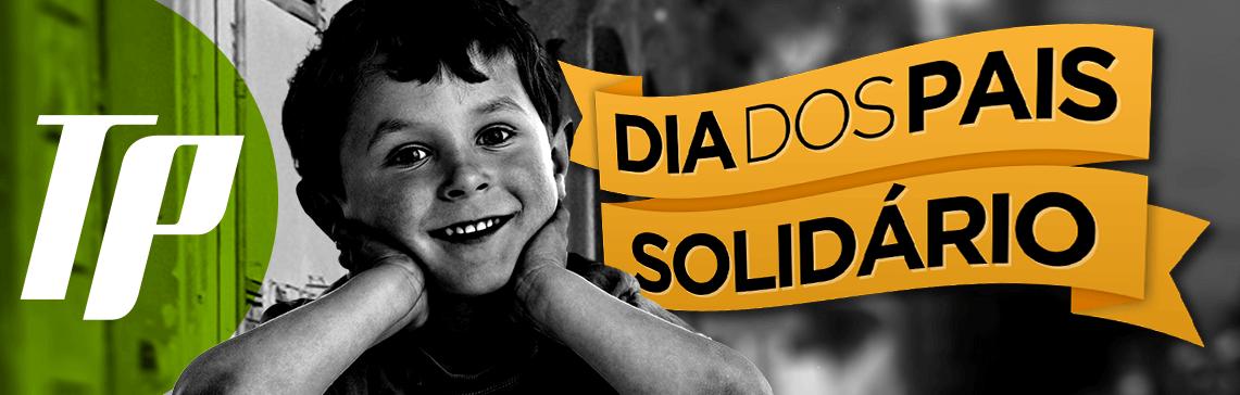 Dia dos Pais Solidario